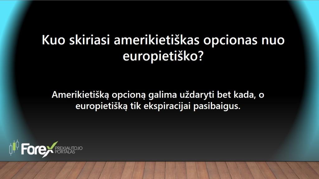 amerikietiskas ir europietiskas opcionai